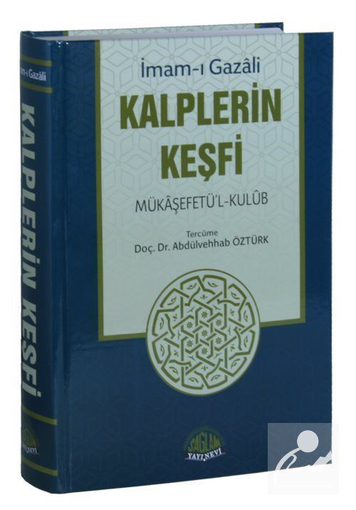 Kalplerin Keşfi Mükaşefetü'l-Kulub Tercümesi (Tam Metin, Tahriçli)