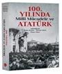 100. Yılında Milli Mücadele ve Atatürk