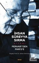 İhsan Süreyya Sırma Kitabı Pervari'den Paris'e (Karton Kapak)