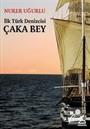 İlk Türk Denizcisi Çaka Bey