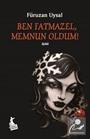 Ben Fatmazel, Memnun Oldum!