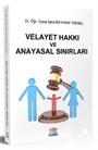 Velayet Hakkı ve Anayasal Sınırları