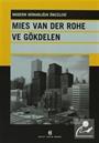 Mies Van Der Rohe ve Gökdelen