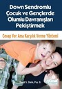 Down Sendromlu Çocuk ve Gençlerde Olumlu Davranışları Pekiştirmek