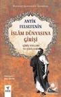 Antik Felsefenin İslam Dünyasına Girişi