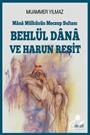 Mana Mülkünün Meczup Sultanı Behlül Dana ve Harun Reşit