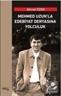Mehmed Uzun'la Edabiyat Deryasına Yolculuk