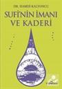 Sufi'nin İmanı ve Kaderi