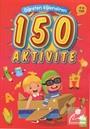 Öğreten Eğlendiren 150 Aktivite (4-6 Yaş)