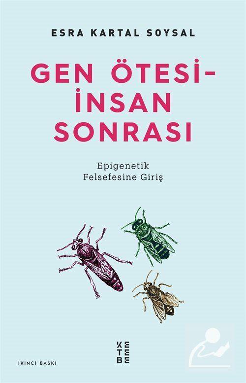 Gen Ötesi - İnsan Sonrası / Epigenetik Felsefesine Giriş