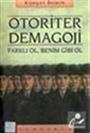 Otoriter Demagoji / Farklı Ol, Benim Gibi Ol
