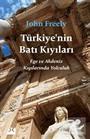 Türkiye'nin Batı Kıyıları Ege Ve Akdeniz Kıyılarında Yolculuk