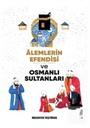 Alemlerin Efendisi [Sallallahu Aleyhi Vesellem] Ve Osmanlı Sultanları
