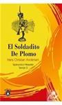 El Soldadito De Plomo İspanyolca Hikayeler Seviye 2