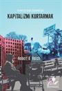 Kapitalizmi Kurtarmak: Azınlık İçin Değil, Çoğunluk İçin