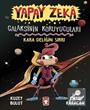 Yapay Zeka / Galaksinin Koruyucuları - Kara Deliğin Sırrı (Ciltli)