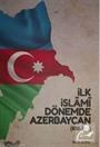 İlk İslami Dönemde Azerbaycan (632-750)