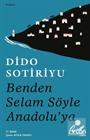 Benden Selam Söyle Anadolu'ya (Ciltsiz)
