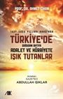 1937-2020 Yılları Arasında Türkiyede Doğudan Batıya Adalet ve Hürriyete Işık Tutanlar