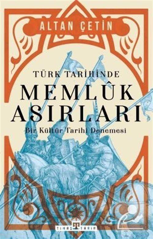 Türk Tarihinde Memluk Asırları