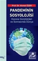 Pandeminin Sosyolojisi Korona Gün(Lük)Leri Ve Sonrasında Dünya