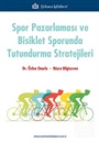 Spor Pazarlaması ve Bisiklet Sporunda Tutundurma Stratejileri