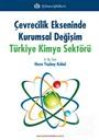 Çevrecilik Ekseninde Kurumsal Değişim Türkiye Kimya Sektörü