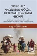 Suriye Krizi Eksenindeki Göçün Türk Kamu Yönetimine Etkileri