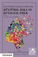 Çok Kültürlü Çalışma Ortamında Kültürel Zeka ve Duygusal Emek