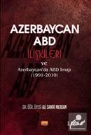 Azerbaycan-ABD İlişkileri ve Azerbaycan'da ABD İmajı (1991-2010)