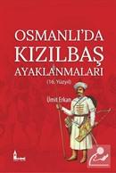Osmanlı'da Kızılbaş Ayaklanmaları (16.Yüzyıl)