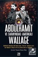 Abdulhamit ve Sarayındaki Amerikalı Wallace