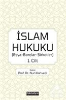İslam Hukuku (Eşya-Borçlar-Şirketler) 1.Cilt