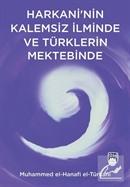 Harkani'nin Kalemsiz İlminde ve Türk Mektebinde