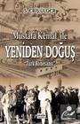 Mustafa Kemal ile Yeniden Doğuş