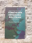 Soğuk Savaş Döneminde Türkiye'nin Ortadoğu Politikası (1945-1965
