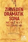 Zirveden Dramatik Sona Müslüman Sultanlar