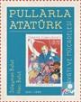 Pullarla Atatürk: Hayatı ve Mücadelesi (1881-1938) (Çocuk)