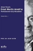 Alman Filozofu Ernst Mortız Arndt'ın Partikularizme Karşı Mücadelesi (Zamanın Ruhu ...)