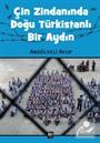 Çin Zindanında Doğu Türkistanlı Bir Aydın