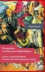 Monarşiden Cumhuriyete Modernleşme : Fransız Cumhuriyetçiliğinin Osmanlı-Osmanlı-Türk Modernleşmesine Etkileri