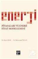 Enerji Piyasaları ve Enerji Fiyat Modellemesi