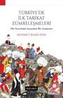 Türkiye'de İlk Tarikat Zümreleşmeleri