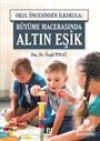 Okul Öncesinden İlkokula: Büyüme Macerasında Altın Eşik