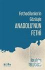 Fethedilenlerin Gözüyle Anadolu'nun Fethi