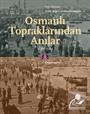 Osmanlı Topraklarından Anılar (1861-1904)