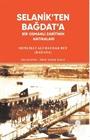 Selanik'ten Bağdat'a Bir Osmanlı Zabitinin Hatıraları