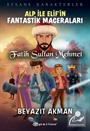 Alp İle Elif'in Fantastik Maceraları / Fatih Sultan Mehmet