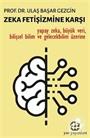 Zeka Fetişizmine Karşı / Bilim ve Teknoloji / Yapay Zeka