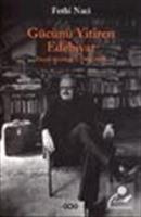Gücünü Yitiren Edebiyat/ Eleştiri Günlüğü II (1986-1990)